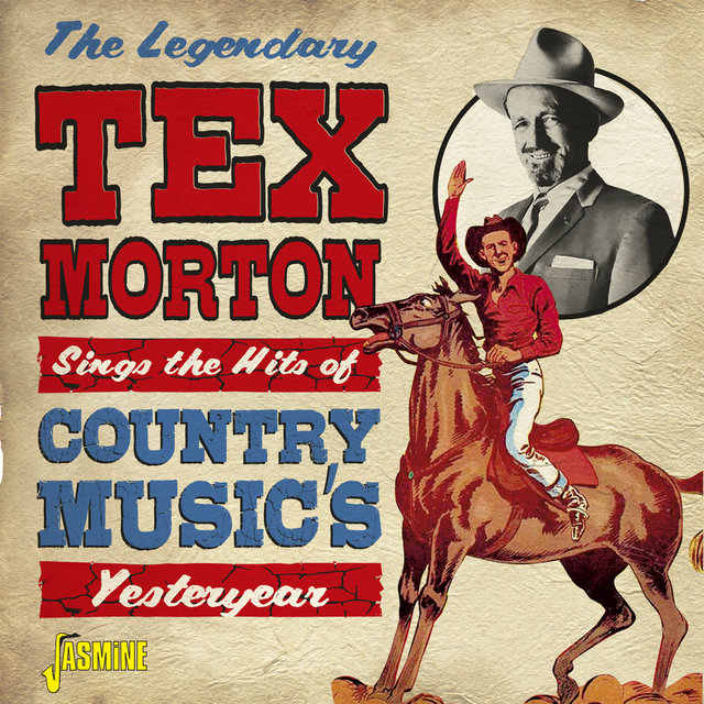 The Legendary Tex Morton Sings the Hits of Country Music's Yesteryear