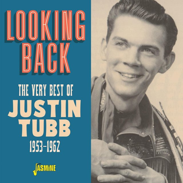 Looking Back: The Very Best of Justin Tubb (1953-1962)