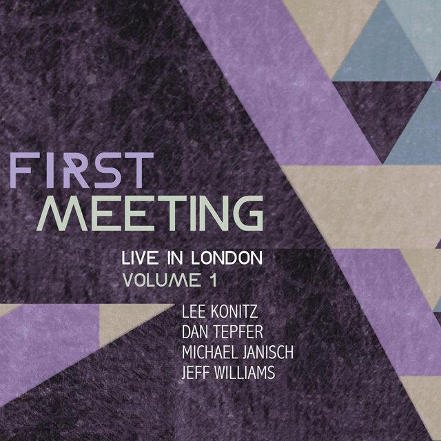 Couverture de First Meeting: Live in London (feat. Michael Janisch, Dan Tepfer & Jeff Williams), Vol. 1