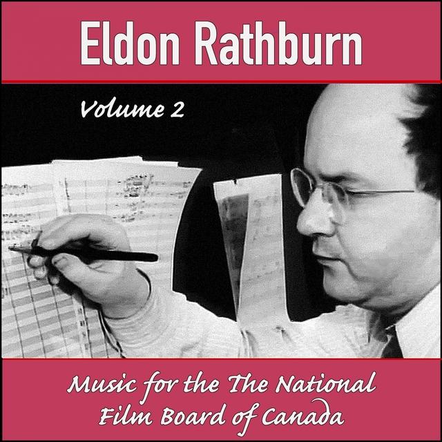 Eldon Rathburn Vol.2: Music for the National Film Board of Canada