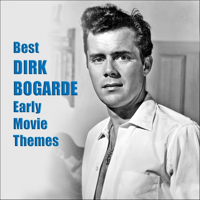 Best DIRK BOGARDE Early Movie Themes