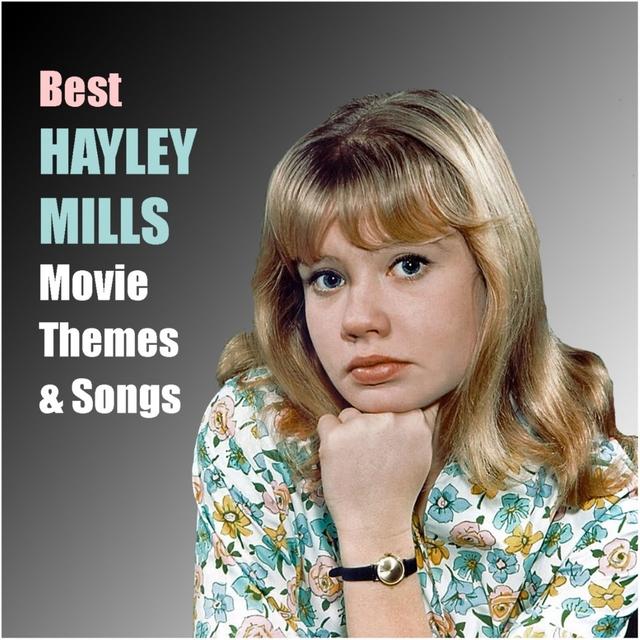 Best HAYLEY MILLS Movie Themes & Songs