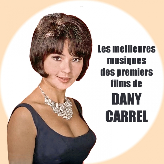 Les meilleures musiques des premiers films de Dany Carrel
