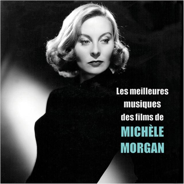 Les meilleures musiques des films de MICHÈLE MORGAN
