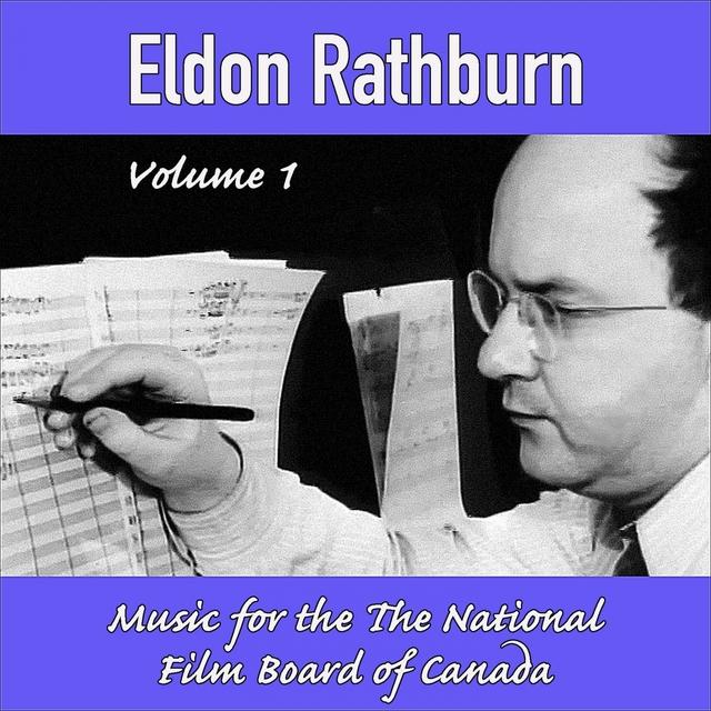 Eldon Rathburn Vol.1: Music for the National Film Board of Canada