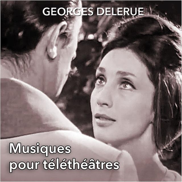 Musiques pour téléthéâtres de Georges Delerue