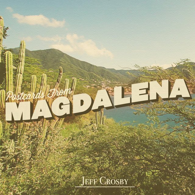 Postcards from Magdalena
