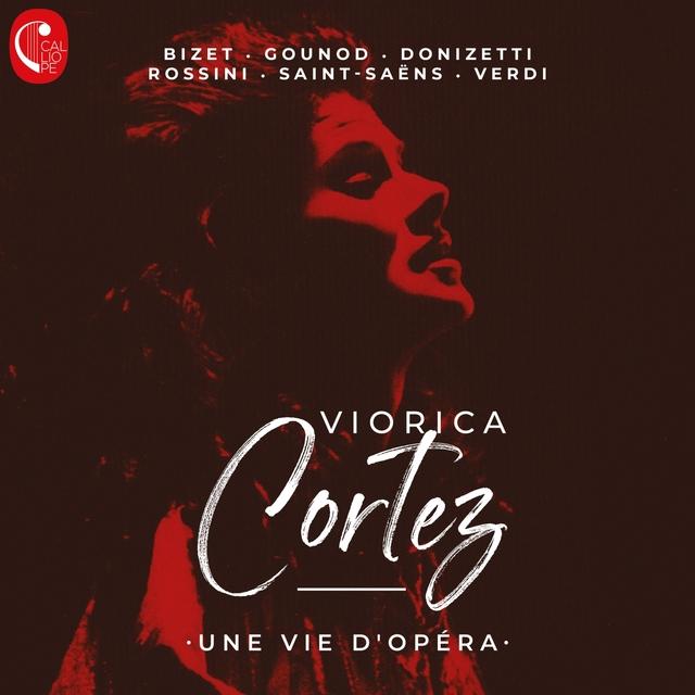 Viorica Cortez - Une vie d'opéra
