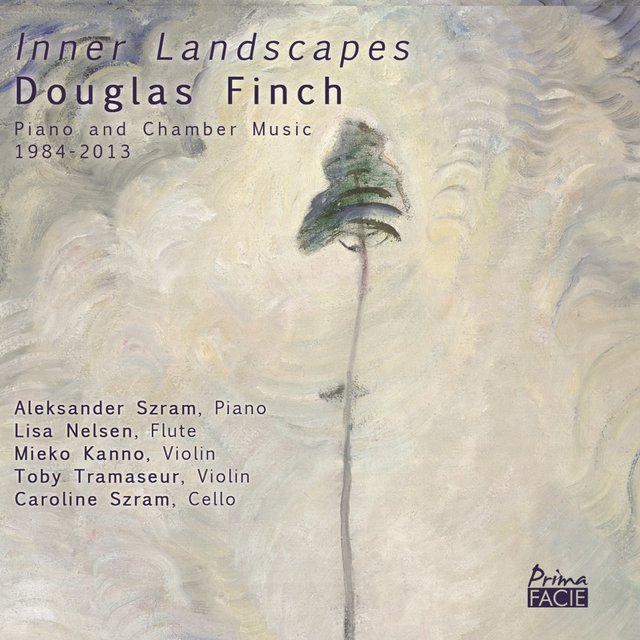 Finch: Inner Landscapes, Piano and Chamber Music (1984-2013)