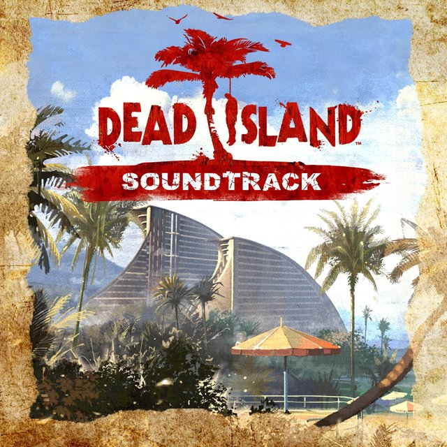 Dead Island (Original Game Soundtrack)