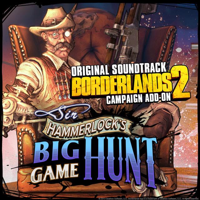Borderlands 2: Sir Hammerlock's Big Game Hunt (Original Game Soundtrack) - Single