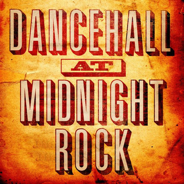 Couverture de Dancehall At Midnight Rock Vol. 1