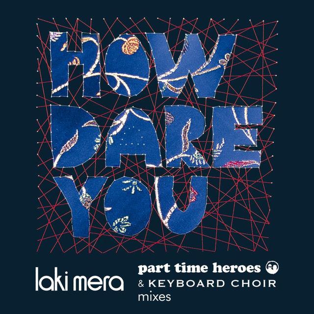 How Dare You: Laki Mera Mixes