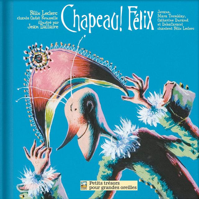 Chapeau ! Félix (Chansons de Félix Leclerc)