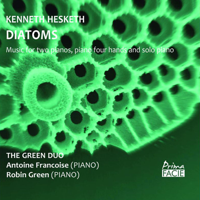 Hesketh: Diatoms (Music for Two Pianos, Piano Four Hands and Solo Piano)