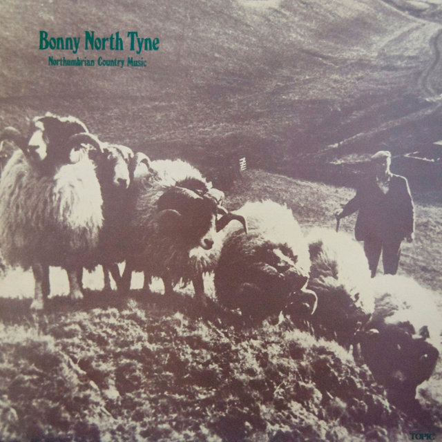Bonny North Tyne: Northumbrian Country Music
