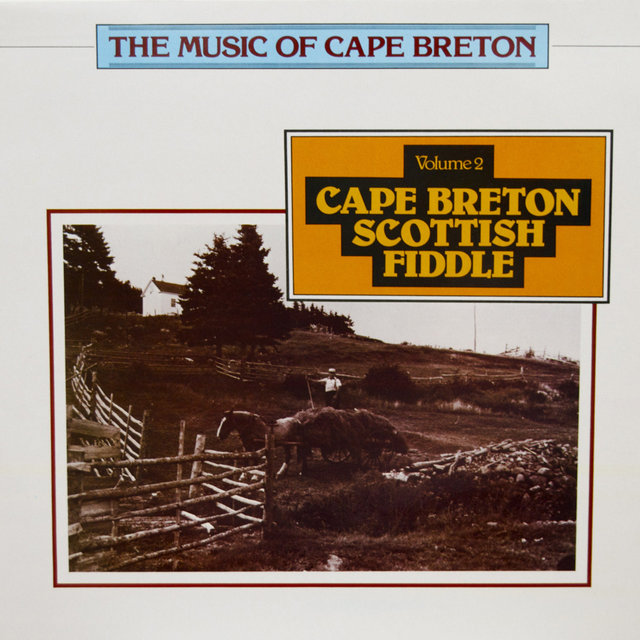 The Music of Cape Bretton -, Vol. 2 - Cape Breton Scottish Fiddle
