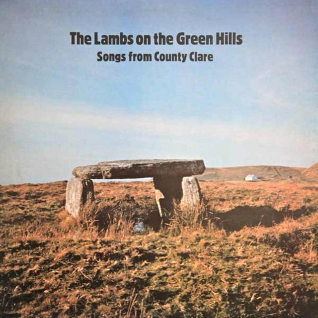 The Lambs on the Green Hills Songs from County Clare