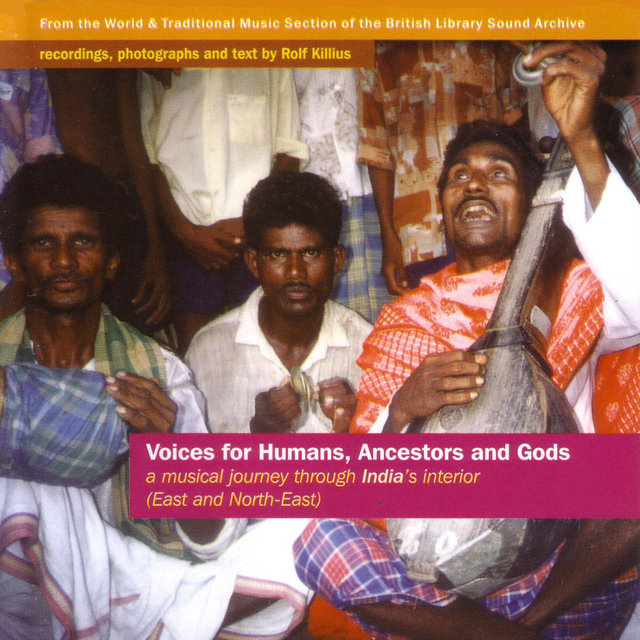 Voices for Humans, Ancestors and Gods - a Musical Journey Through India's Interior