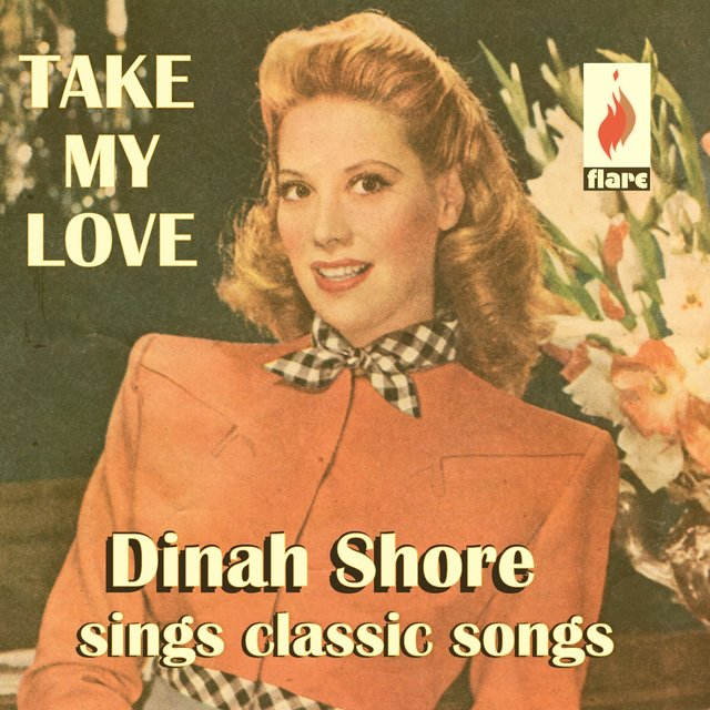 Couverture de Take My Love: Dinah Shore Sings Classic Songs