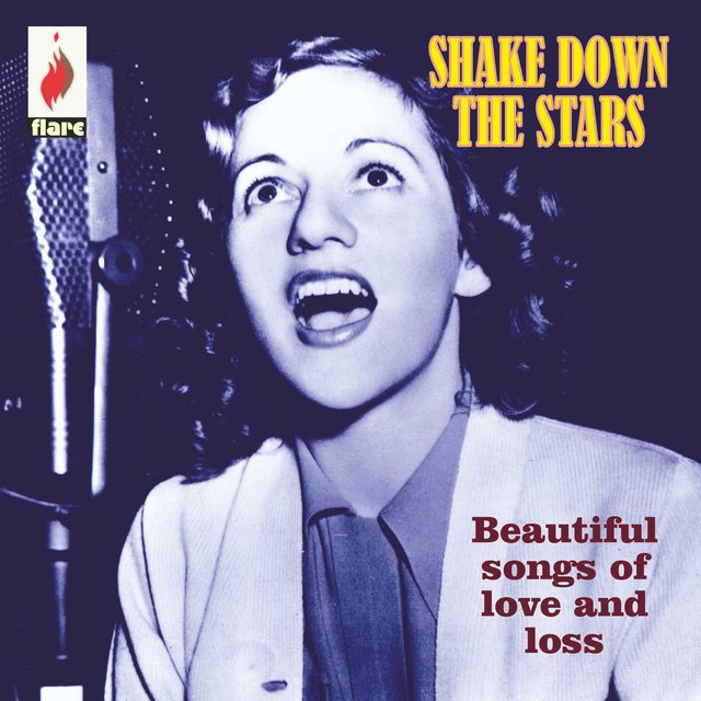 Couverture de Shake Down the Stars: Beautiful Songs of Love and Loss