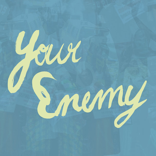 Your Enemy