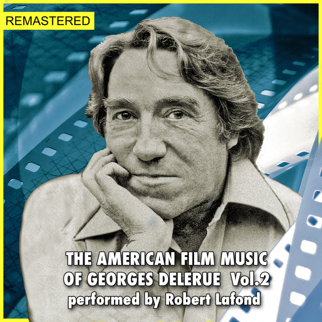 The Unpublished Film Music of Georges Delerue, Vol. 2