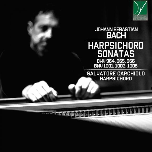 Johann Sebastian Bach - Harpsichord Sonatas