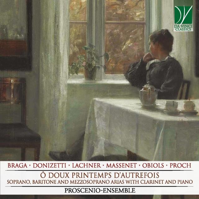 Braga, Donizetti, Lachner, Massenet, Obiols, Proch: Ô doux printemps d'autrefois