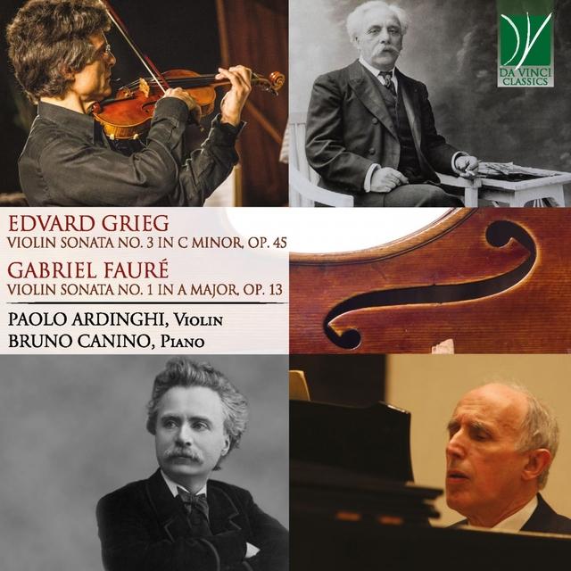 Edvard Grieg: Violin Sonata No.3 in C Minor, Op.45 - Gabriel Fauré: Violin Sonata No.1 in A Major, Op.13