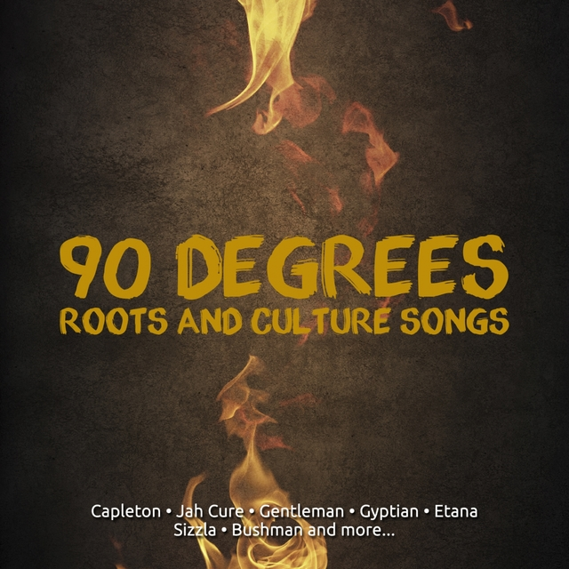 Couverture de 90 Degrees Roots and Culture Songs