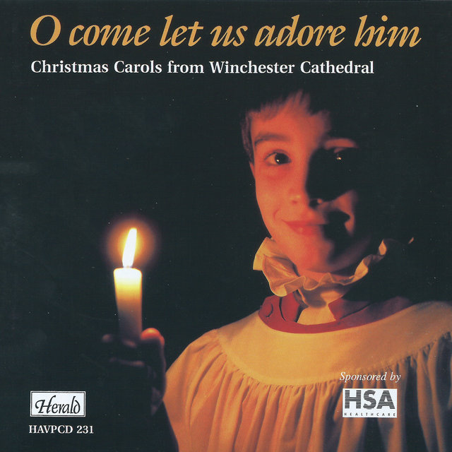 O Come Let Us Adore Him: Christmas Carols from Winchester Cathedral