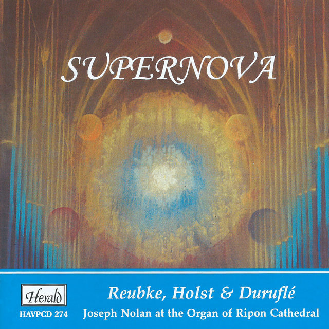 Supernova (Joseph Nolan at the Organ of Ripon Cathedral)