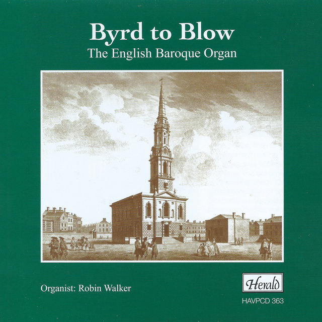 Byrd to Blow: The English Baroque Organ