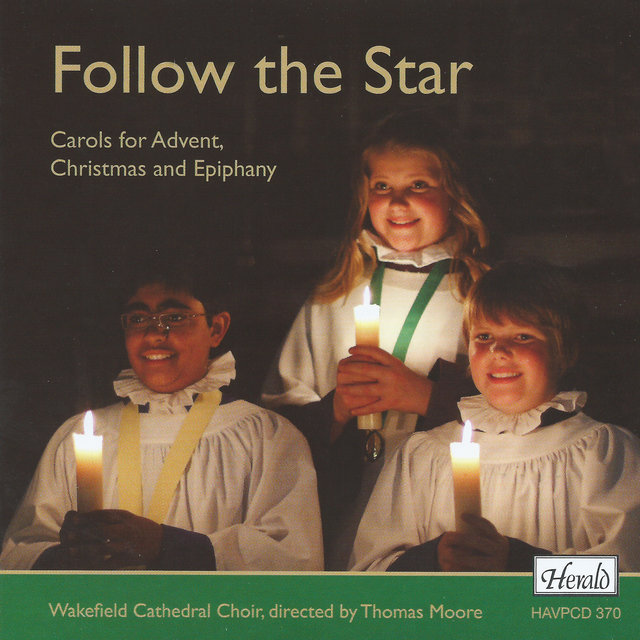 Follow the Star: Carols for Advent, Christmas and Epiphany