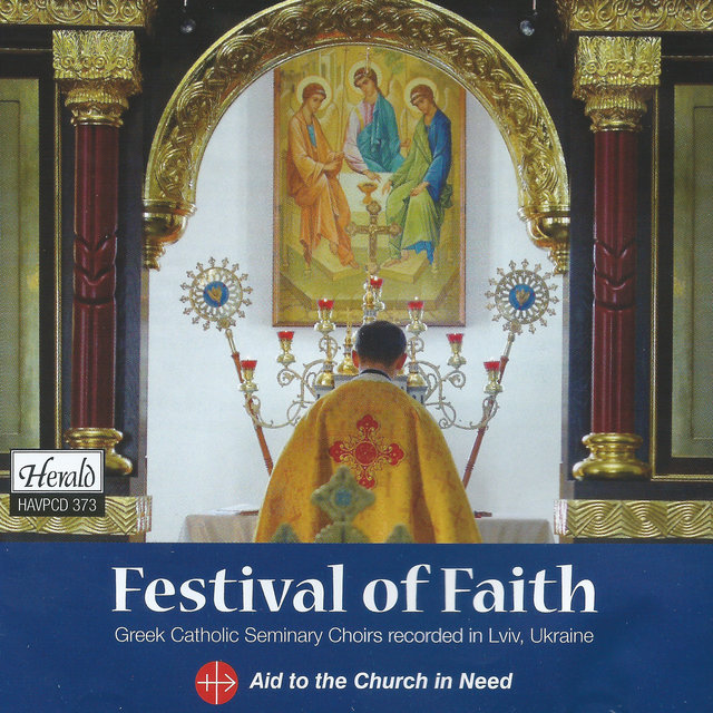 Festival of Faith: Greek Catholic Seminary Choirs (Recorded in Lviv, Ukraine)