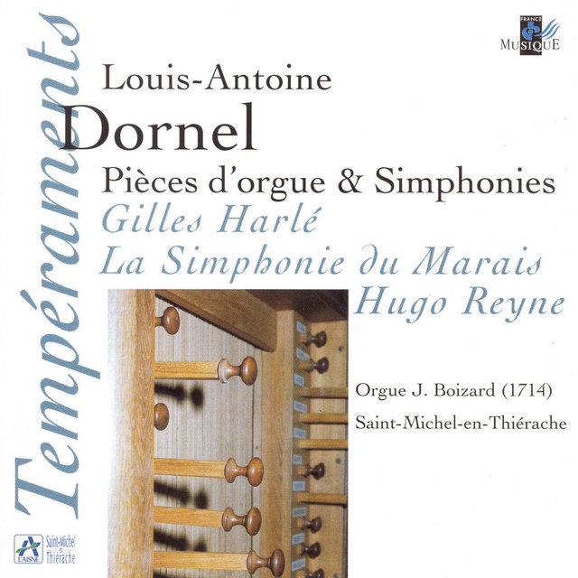 Dornel: Pièces d'orgue & Simphonies (Orgue J. Boizard à Saint Michel-en-Thiérache)