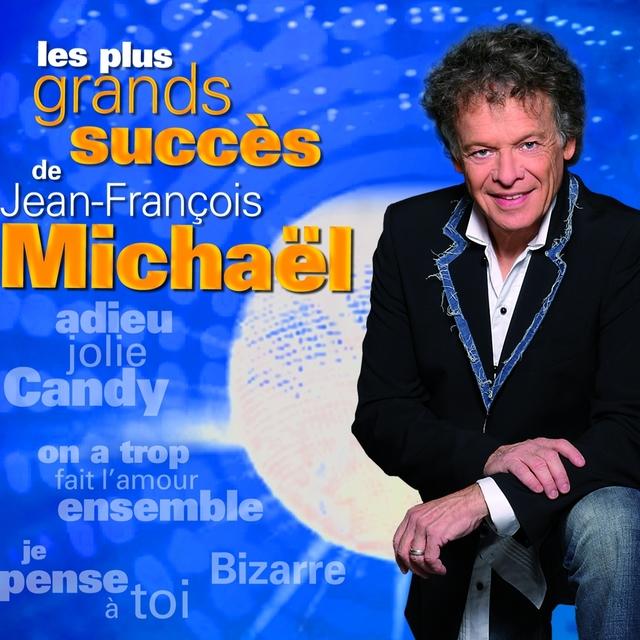 Les plus grands succès de Jean-François Michaël