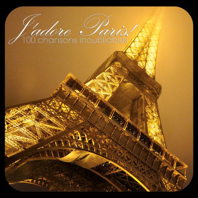 Couverture de J'adore Paris! - 100 chansons inoubliables