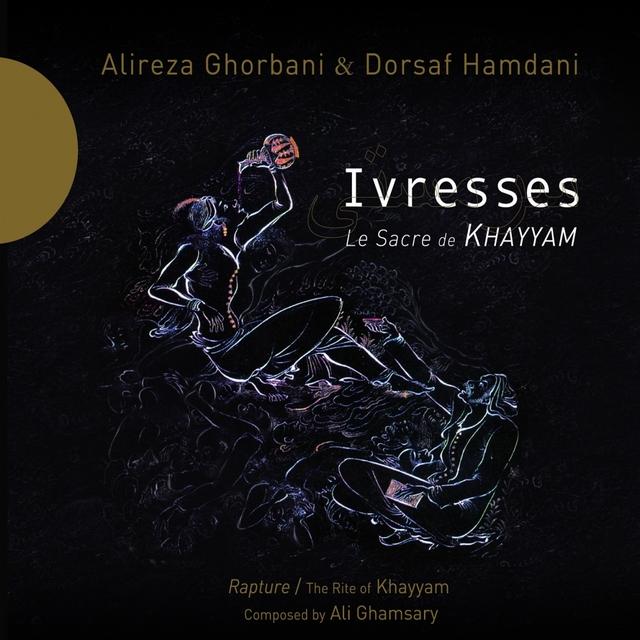 Ivresses - Le Sacre de Khayyam
