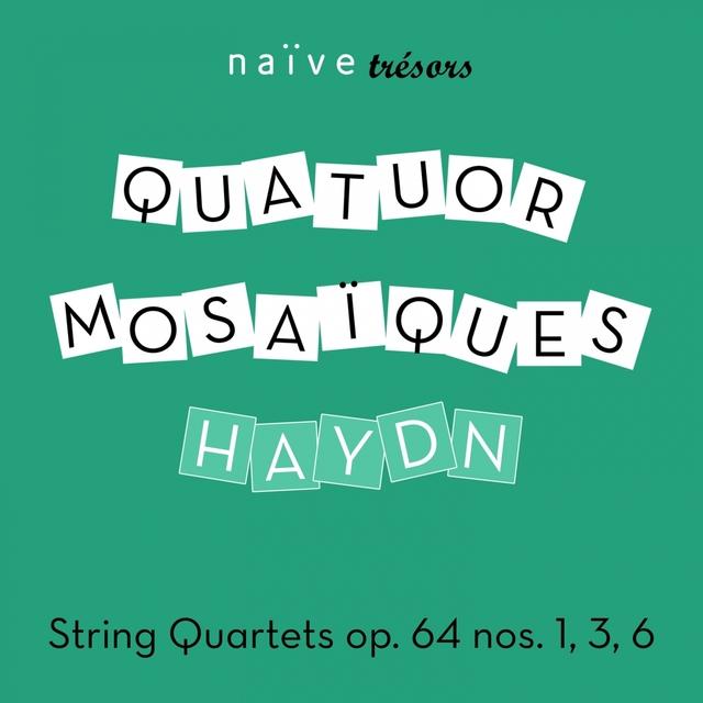 Haydn: String Quartets, Op. 64, Nos. 1, 3 & 6