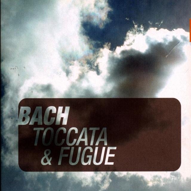 Bach: Toccata & Fugue (Et autres chefs-d'oeuvre pour orgue)