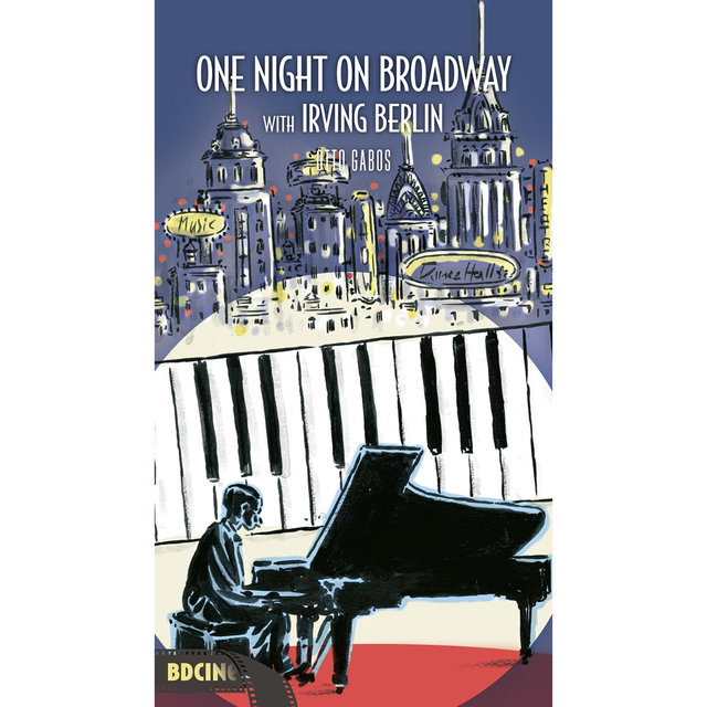 BD Music Presents Irving Berlin's Music: One Night on Broadway