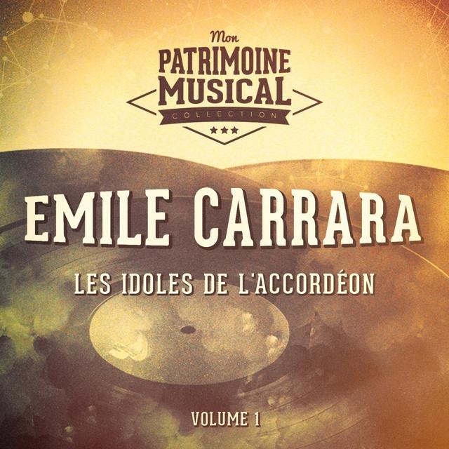 Les idoles de l'accordéon : Emile Carrara, Vol. 1