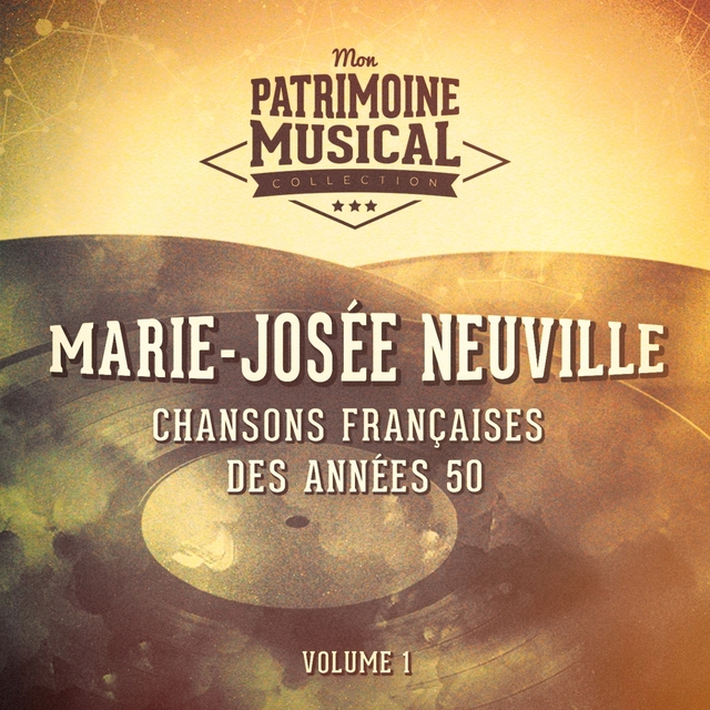 Couverture de Chansons françaises des années 50 : Marie-Josée Neuville, Vol. 1