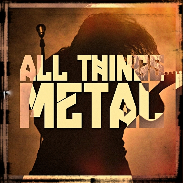 All Things Metal, Vol. 1 (The Up and Coming Indie Metal Scene)