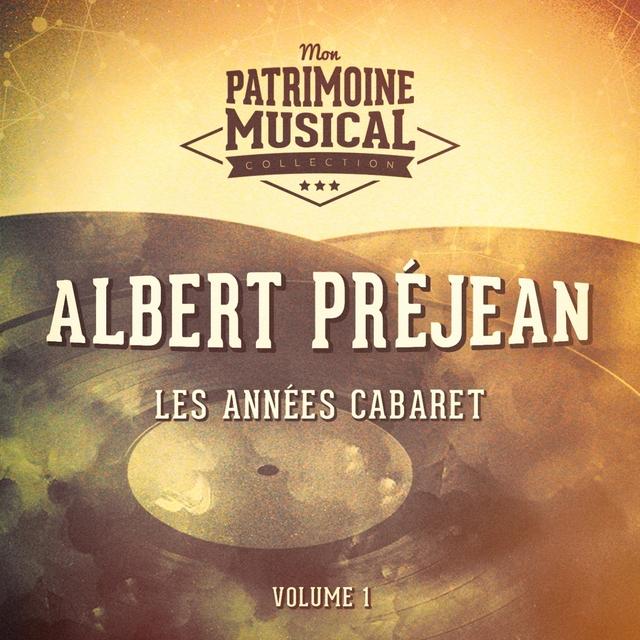 Couverture de Les années cabaret : Albert Préjean, Vol. 1