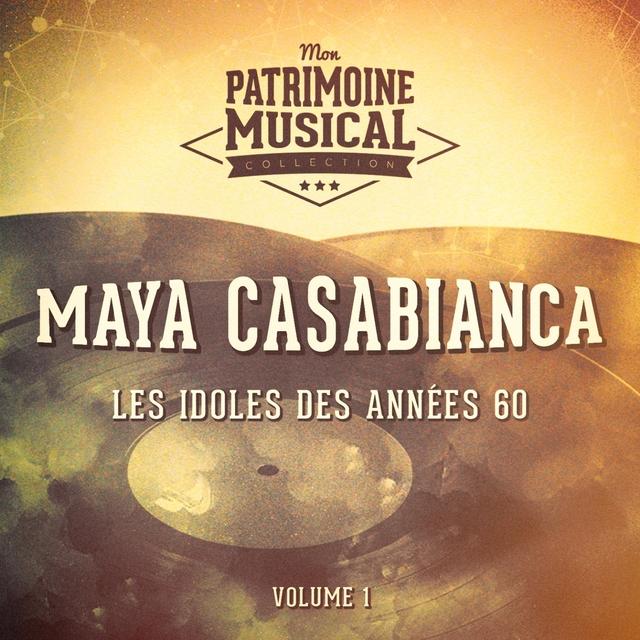 Couverture de Les idoles des années 60 : Maya Casabianca, Vol. 1