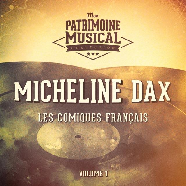 Les comiques français : Micheline Dax, Vol. 1