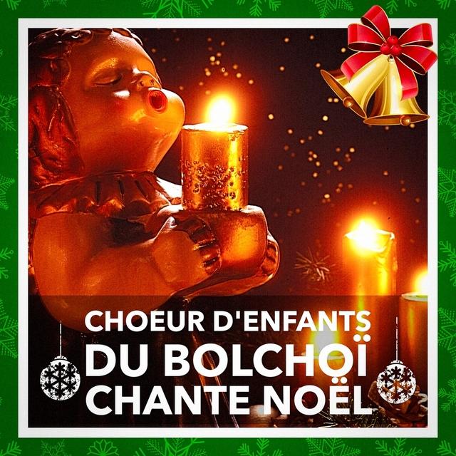 Le Choeur d'enfants du Bolchoï chante Noël (Leurs plus belles chansons de Noël)